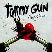 Tommy Gun - Always True (2011)