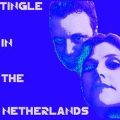 TINGLE IN THE NETHERLANDS