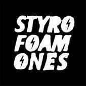 Styrofoam Ones