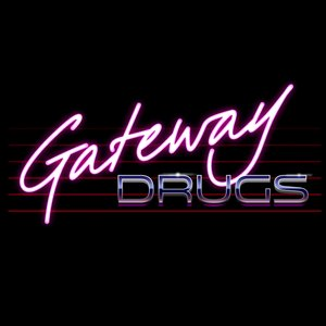 Image for 'Gateway Drugs'