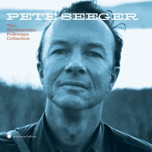 Image for 'Pete Seeger: The Smithsonian Folkways Collection'