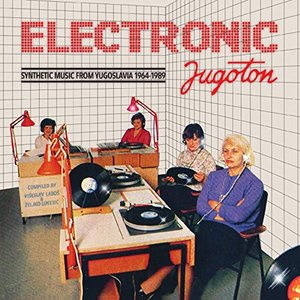 Image for 'Electronic Jugoton - Synthetic Music From Yugoslavia 1964-1989'