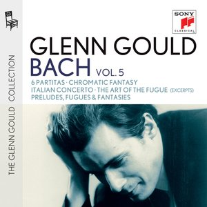 Image for 'Glenn Gould plays Bach: 6 Partitas BWV 825-830; Chromatic Fantasy BWV 903; Italian Concerto BWV 971; The Art of the Fugue BWV 1080 (excerpts); Preludes, Fugues & Fantasies'