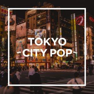 Image for 'TOKYO - CITY POP -'