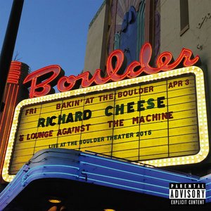 Image for 'Bakin' at the Boulder: Richard Cheese Live at the Boulder Theater'