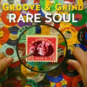 Bild für 'Groove & Grind: Rare Soul '63-'73'