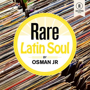 Image for 'Rare Latin Soul By Osman Jr'