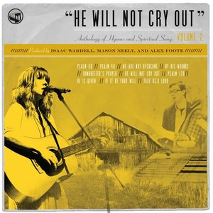 Bild für 'He Will Not Cry Out: Anthology of Hymns and Spiritual Songs, Vol. 2'