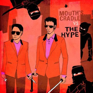 Image for 'Mouth's Cradle Vs. The Hype'