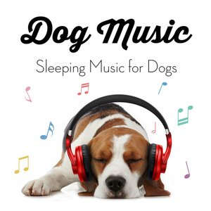 Image for 'Dog Music - Sleeping Music for Dogs'
