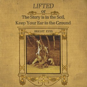 Image for 'Lifted or The Story Is in the Soil, Keep Your Ear to the Ground'