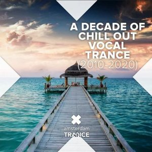 Image for 'A Decade of Chill Out Vocal Trance (2010 - 2020)'