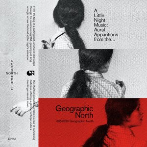 Image for 'A Little Night Music: Aural Apparitions from the Geographic North'