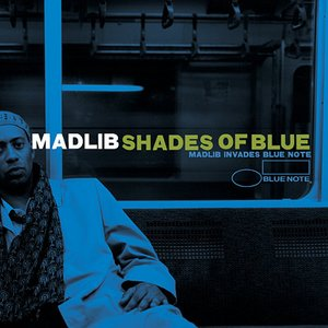 Image for 'Shades Of Blue: Madlib Invades Blue Note'