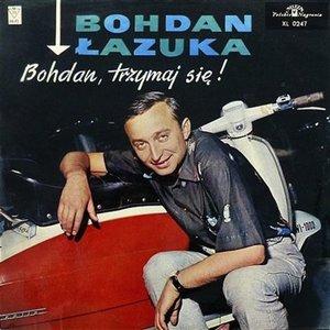 Zdjęcia dla 'Bohdan, Trzymaj Się!'