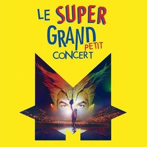 Image for 'Le super grand petit concert'