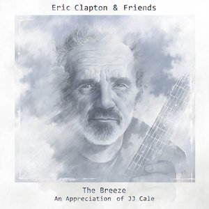 Image for 'Eric Clapton & Friends: The Breeze - An Appreciation of JJ Cale'