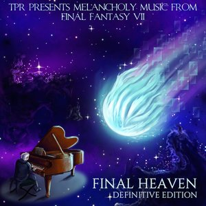 Image for 'Final Heaven: Melancholy Music From Final Fantasy VII (Definitive Edition)'
