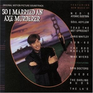 Image for 'So I Married An Axe Murderer (Original Motion Picture Soundtrack) (Partial) + additional track offerings'