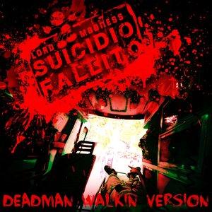 Immagine per 'Suicidio fallito (Deadman Walkin Version)'