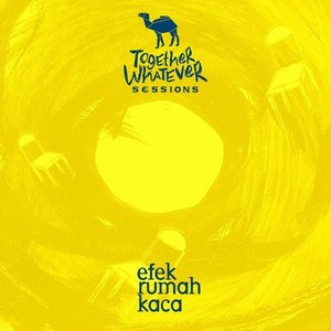 Image for 'Together Whatever Sessions Present Efek Rumah Kaca 10th Year Album Anniversary (Live)'