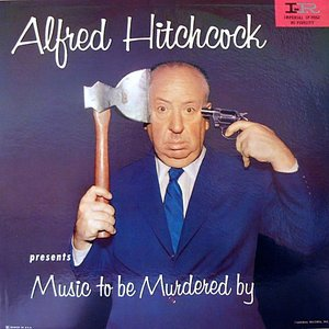 Image for 'Alfred Hitchcock Presents Music to Be Murdered By'