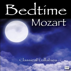 Image for 'Bedtime Mozart: Classical Lullabies For Babies'