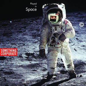 Image for 'Played In Space: The Best of Something Corporate'