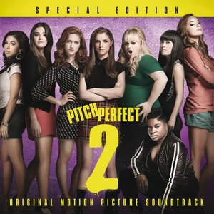 Image for 'Pitch Perfect 2 - Special Edition (Original Motion Picture Soundtrack)'