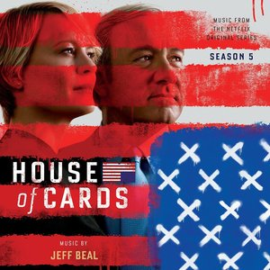 Image for 'House Of Cards: Season 5 (Music From The Netflix Original Series)'