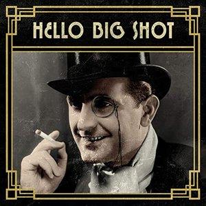 Изображение для 'Hello Big Shot'