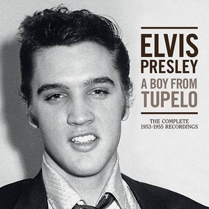 Image for 'A Boy From Tupelo: The Complete 1953-1955 Recordings'