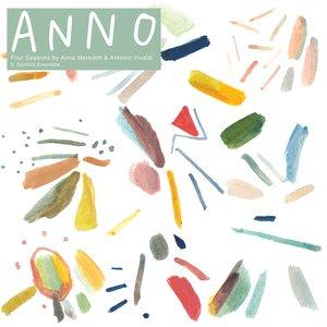 Image for 'ANNO: Four Seasons by Anna Meredith & Antonio Vivaldi'