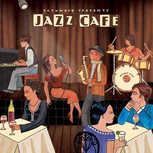 Image for 'Putumayo Presents Jazz Cafe'