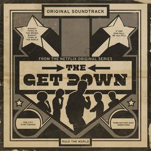 Image for 'The Get Down: Original Soundtrack From the Netflix Original Series (Deluxe Version)'