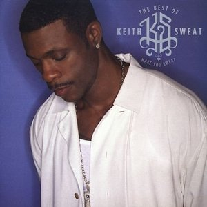 Image for 'Best Of Keith Sweat: Make You Sweat'