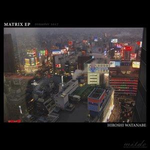 'MATRIX EP (remaster 2017)'の画像