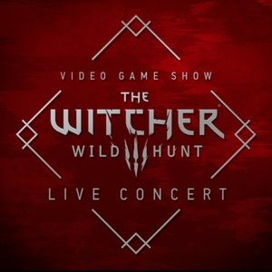 Image for 'The Witcher 3: Wild Hunt (Original Game Soundtrack) [Live at Video Game Show 2016]'