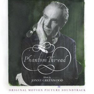 Image for 'Phantom Thread (Original Motion Picture Soundtrack)'