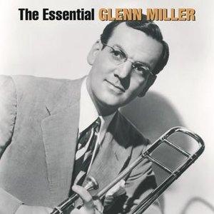 Image for 'The Essential Glenn Miller'