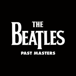 Image for 'Past Masters (Vols. 1 & 2 / Remastered)'
