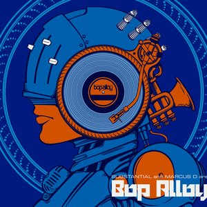 Image for 'Substantial & Marcus D are Bop Alloy'
