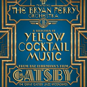 Image for 'The Great Gatsby: The Jazz Recordings (A Selection of Yellow Cocktail Music from Baz Luhrmann's Film the Great Gatsby)'