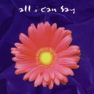 Image for 'All I Can Say'