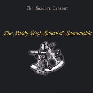 Image for 'The Seadogs Present The Paddy West School of Seamanship'
