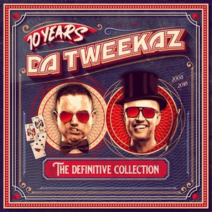 Image for '10 Years Da Tweekaz - The Definitive Collection'