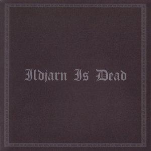 Image for 'Ildjarn Is Dead'