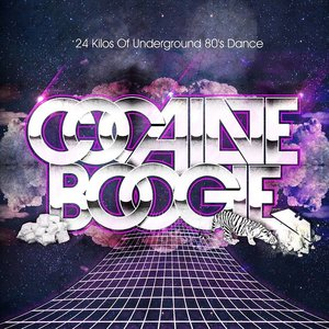 Image for 'Cocaine Boogie - 24 Kilos Of Underground 80's Dance'