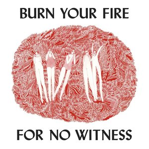 Imagem de 'Burn Your Fire For No Witness (Deluxe Edition)'