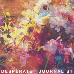 Image for 'Desperate Journalist'